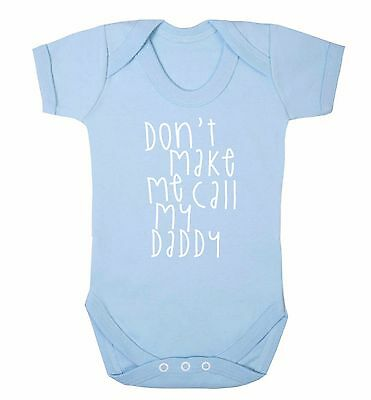 Don't make me call my daddy baby vest son daughter gift dad Father's Day 3563