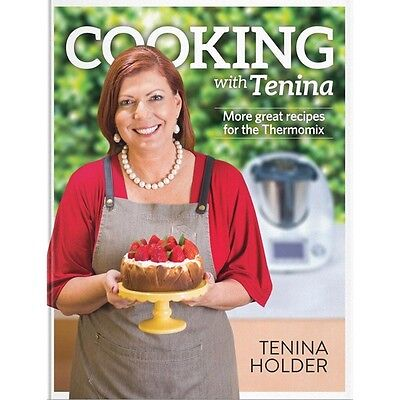 Cooking with Tenina Recipe Book for Thermomix® TM5 TM31