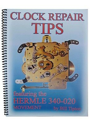 New Clock Repair Tips for Hermle 340-020 Movements by Bill Tipton (BK-103)