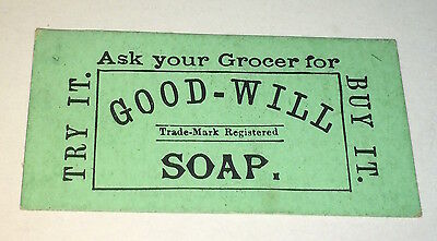 Rare Antique American Victorian Good Will Soap Ticket / Advertising Trade Card!