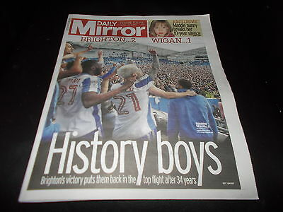Daily Mirror 18/4/17 - Brighton And Hove Albion Fc - Promotion To Prem!