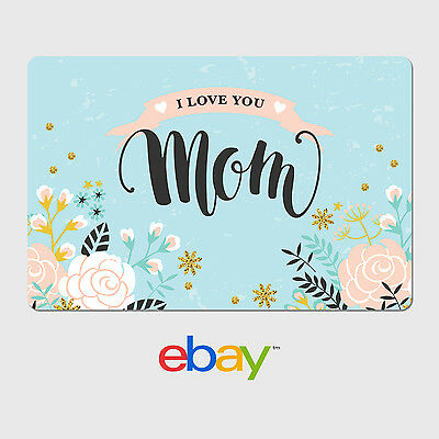 eBay Digital Gift Card - Mother's Day - I Love You Mom  - Email Delivery