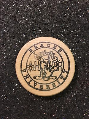 Braces University Wooden Nickel