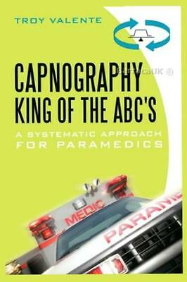 NEW Capnography, King of the ABCs: A Systematic Approach for Paramedics