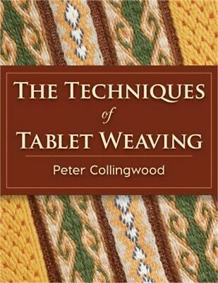 The Techniques of Tablet Weaving (Paperback or Softback)