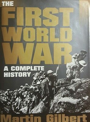 THE FIRST WORLD WAR: A COMPLETE HISTORY by  Martin Gilbert