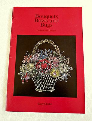 BOUQUETS,  BOWS  and  BUGS ~ Original Embroidery Designs ~ 1995 SC Book in VGC