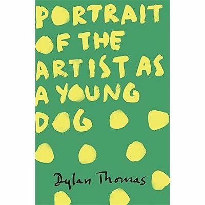 Portrait Of The Artist As A Young Dog, Thomas, Dylan, New Book