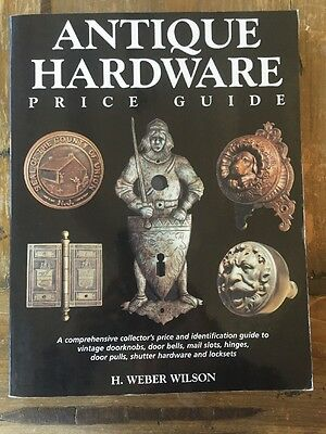 New 1999 Antique Hardware Price Guide Paperback Book Wilson