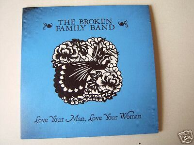 "Broken Family Band 7"" Single -Love Your Man,Love Woman NEW"