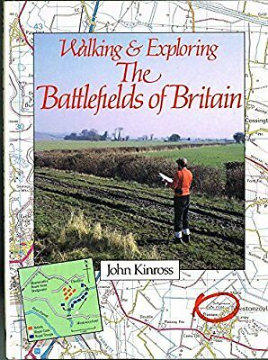 Walking and Exploring the Battlefields of Britain, Kinross, John, Used; Very Goo