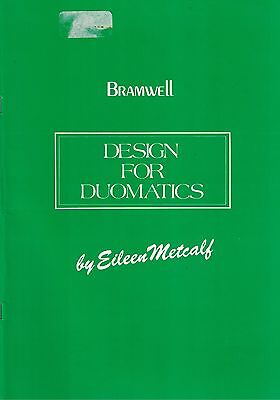 Bramwell Design for Duomatics by Eileen Metcalf