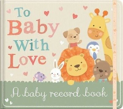 To Baby With Love: A Baby Record Book (Hardcover)