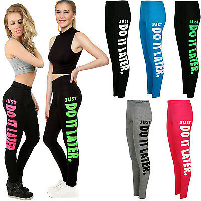 New Ladies JUST DO IT LATER Printed GYM Workout YOGA Sport Fitness Leggings 8-14