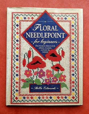 FLORAL  NEEDLEPOINT  for Beginners - By Stella Edwards.~ 1993 HC/DJ - 4 Seasons