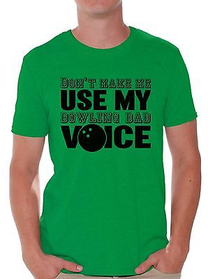 Dont Make Me Use My Bowling Dad Voice T shirt Tops Father's Day Gift