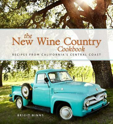 The New Wine Country Cookbook: Recipes from California's Central Coast  (ExLib)