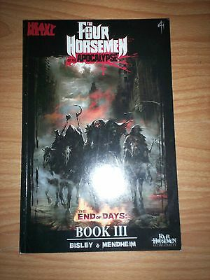 The Four Horsemen of the Apocalypse Book III: End of Days by Bisley & Mendheim