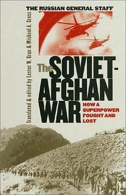 The Soviet-Afghan War : How a Superpower Fought and Lost (2002, Paperback)