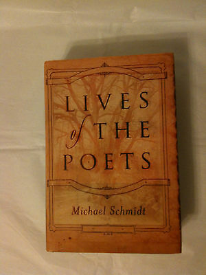 Lives of the Poets by Michael Schmidt - First American Edition - Hardcover book