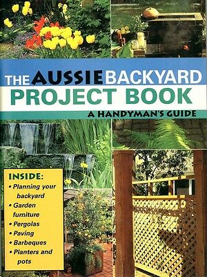 The Aussie Backyard Project Book - A Handyman's Guide