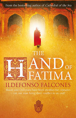 The Hand of Fatima by Ildefonso Falcones BRAND NEW BOOK (Paperback, 2011)