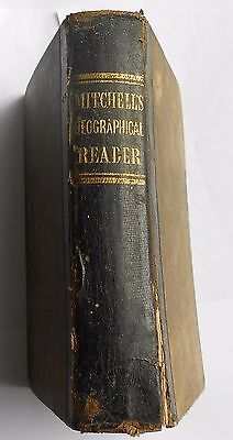 1840 Book, Mitchell's Geographical Reader,System of Modern Geography,1st Edition