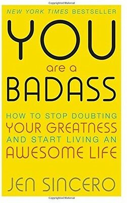 You Are A Badass: How To Stop Doubting Your Greatness And Start Living An Life