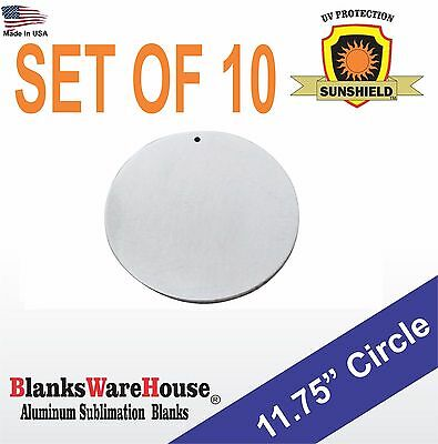 """10 Pieces 11.75"""" Circle, SUBLIMATION BLANKS -  .025 GAUGE,  w/ HOLE, sign supply"""