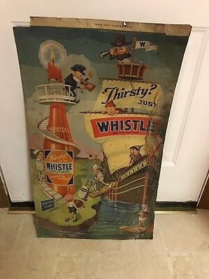 Rare Whistle Soda Sign Cardboard 1940's Thirsty Just Whistle Advertising 34 X 20