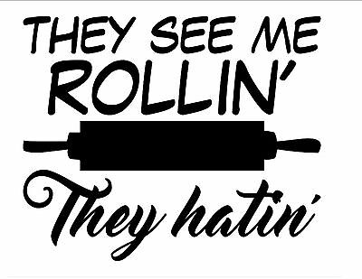 They See Me Rollin They Hatin Rolling Pin Vinyl Wall Art Decal Removable Sticker