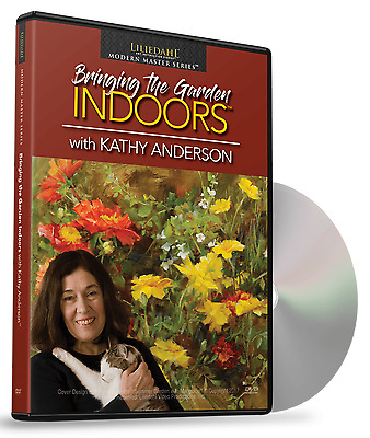 NEW Kathy Anderson: Bringing The Garden Indoors - Art Instruction DVD