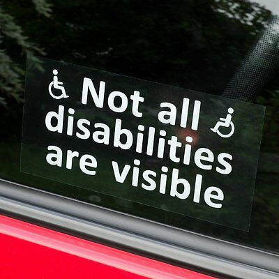 Disabled person sign. NOT ALL DISABILITIES ARE VISIBLE. For car window