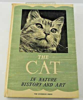 A VINTAGE 1950's COPY OF THE CAT IN NATURE, HISTORY & ART FOR ALL CAT LOVERS