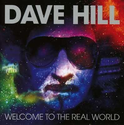 Dave Hill - Welcome To The Real World NEW CD