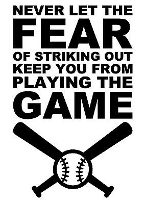 """Never Let The Fear Of Striking Out 37""""x23"""" Vinyl Wall Art Decal Removable"""