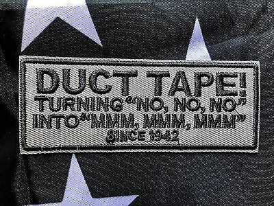 """DUCT TAPE Turning """"NO NO NO into MMM MMM MMM"""" Morale Biker Embroider Patch GREEN"""