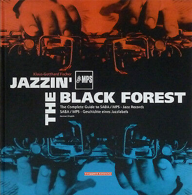 Klaus-Gotthard Fischer JAZZIN' THE BLACK FORREST Complete Guide to SABA/MPS + CD