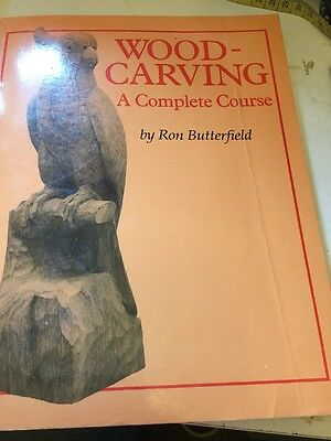 Wood Carving A Complete Course Ron Butterfield