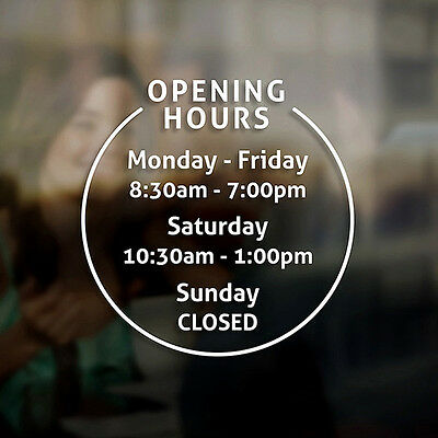Opening Hours Times Sign - Self Adhesive Shop Window Sticker Decal - Design O