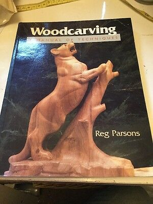 Woodcarving: A Manual of Techniques by Reg Parsons (Paperback, 1993)