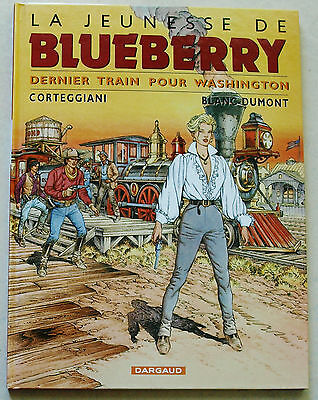 Blueberry Dernier train pour Washington CORTEGGIANI & BLANC-DUMONT Dargaud DL EO