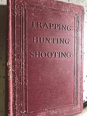 1931 TRAPPING HUNTING SHOOTING Antique W.E. Stone Book