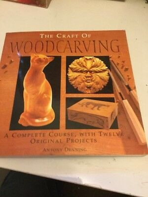 The Craft of Woodcarving by Anthony Denning (Hardback, 1994)