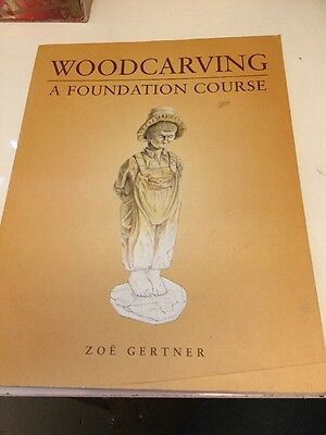 Woodcarving A Foundation Course Zoe Gertner