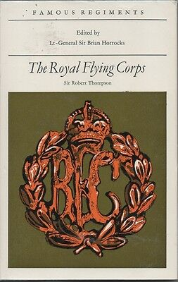 WW1 'Famous Regiments: Royal Flying Corp' ed by Sir B Horrocks. HB VF Cond