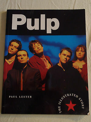 PULP - THE ILLUSTRATED STORY by PAUL LESTER - Jarvis Cocker and the Band