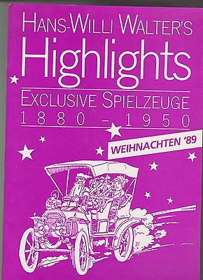 Hans-Willi Walter`s Highlights Weihnachten`89 exclusive Spielzeuge 1880-1950
