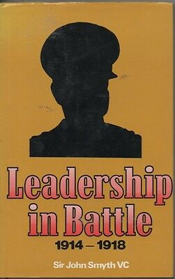 WW1 'Leadership in Battle 1914/18' by John Smyth. Hardback with DJ Very Fine con
