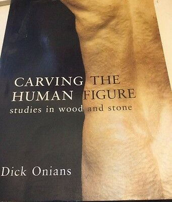 Carving the Human Figure: Studies in Wood and Stone by Dick Onians (Paperback, …